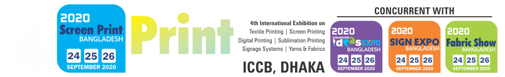 Bangladesh Textile Expo 2020 , Screen Printing, Texile Printing, Sublimation Printing, Digital Printing, Signage & Signage Systems, Yarns and Fabrics